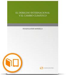 El Derecho internacional y el cambio climático, nuevo libro del Dr. Hugo LLanos Mansilla