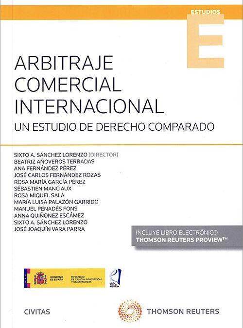 ARBITRAJE COMERCIAL INTERNACIONAL (UN ESTUDIO DE DERECHO COMPARADO)